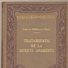 Libros antiguos: TRATAMIENTO DE LA MUERTE APARENTE. PROFS. O. BRUNS Y C. THIEL. COLECCIÓN MARAÑÓN. M. MARIN 1930.. Lote 108748959