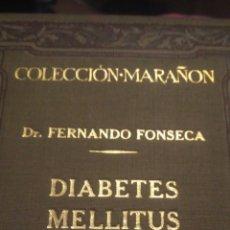 Libros antiguos: DIABETES MELLITUS. DR. FERNANDO FONSECA. COLECCIÓN MARAÑÓN. MANUEL MARÍN. 1930. CARTONÉ. PÁGINAS 250. Lote 108841043