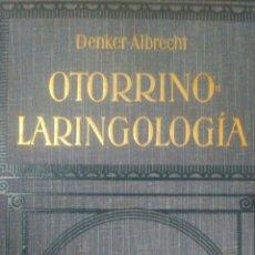 Libros antiguos: OTORRINOLARINGOLOGÍA, TRATADO DE. DENKER ALBRECHT. Y DE LAS ENFERMEDADES DE LA BOCA. GUSTAVO GILI E. Lote 108862992