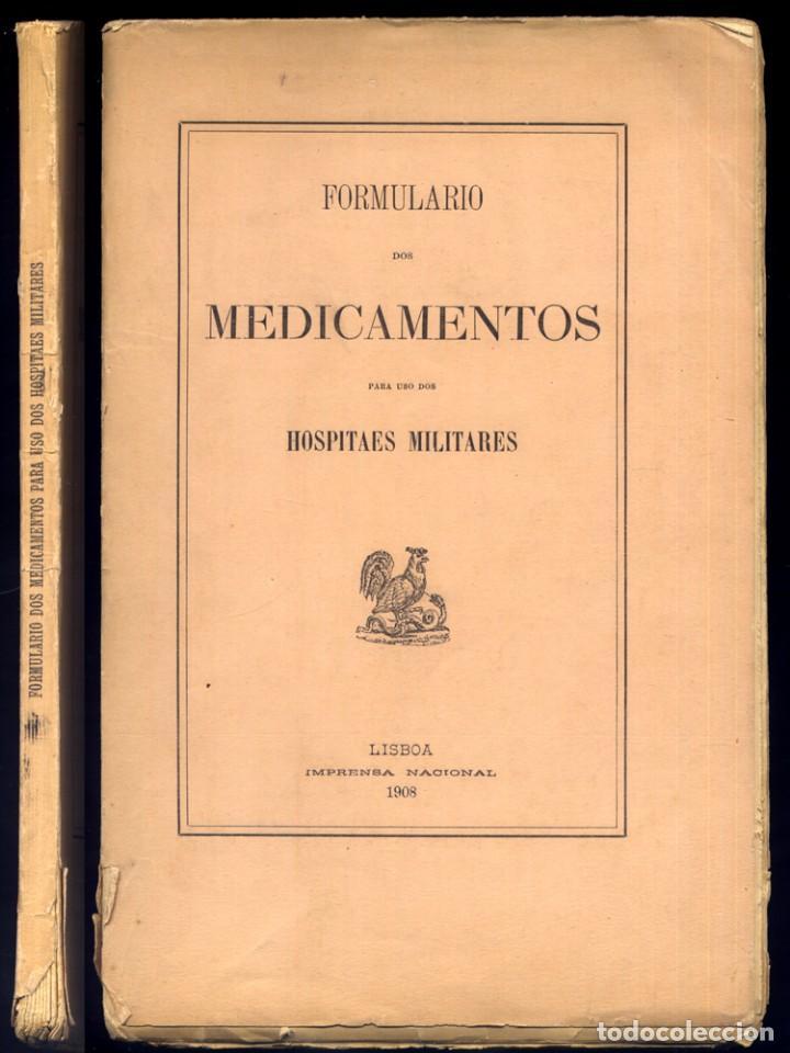 FORMULARIO DOS MEDICAMENTOS PARA USO DOS HOSPITAES MILITARES. 1907. (Libros Antiguos, Raros y Curiosos - Ciencias, Manuales y Oficios - Medicina, Farmacia y Salud)