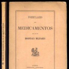 Libros antiguos: FORMULARIO DOS MEDICAMENTOS PARA USO DOS HOSPITAES MILITARES. 1907.. Lote 109441755