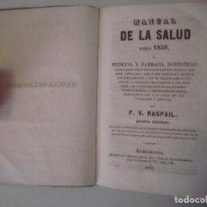 Libros antiguos: LIBRERIA GHOTICA. F.V.RASPAIL. MANUAL DE LA SALUD PARA 1850 O MEDICINA Y FARMACIA DOMESTICAS.. Lote 109541407