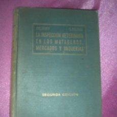 Libros antiguos: LA INSPECCION VETERINARIA EN LOS MATADEROS, MERCADOS Y VAQUERIAS JOSE FARRERAS 1925 ILUSTRADO . Lote 109734751