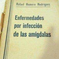 Libros antiguos: ENFERMEDADES PON INFECCIÓN DE LAS AMÍGDALAS DR. RAFAEL ROMERO RODRIGUEZ. IMP. DIVINA PASTORA SEVILL . Lote 110010743