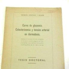Libros antiguos: CURVA DE GLUCEMIA, COLESTERINEMIA Y T. ARTERIAL EN DERMATOSIS TESIS DOCTORAL EZEQUIEL ARROYAVE 1929.. Lote 110019099