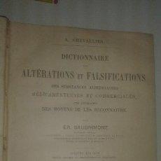 Libros antiguos: DICCIONARIO FARMACIA DICTIONNAIRE DES ALTERATIONS ET FALSIFICATIONS DES SUBSTANCES ALIMENTAIRES 1882. Lote 109368599