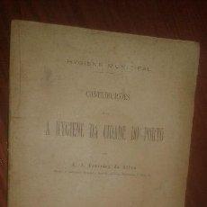 Libros antiguos: ANTIGUO LIBRO HIGIENE: CONTRIBUIÇÃO PARA A HIGIENE DA CIDADE DO PORTO. FERREIRA DA SILVA (1889). Lote 109370691