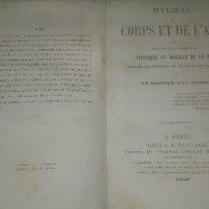 Libros antiguos: ANTIGUO TRATADO DE HIGIENE Y DE MORAL: HYGIÈNE DU CORPS ET DE L'ÂME. DOCTEUR MAX SIMON 1853.. Lote 109334571