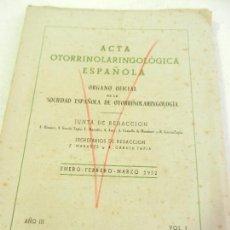 Libros antiguos: ACTA OTORRINORANGOLOGICA ESPAÑOLA AÑO III VOL. I MADRID ENERO FEBRERO MARZO 1952.. Lote 110087419