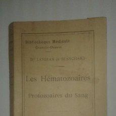 Libros antiguos: LES HÉMATOZAIRES DE L'HOMME ET DES ANIMAUX: PROTOZOIRES DU SANG - LAVERAN BLANCHARD - 1895. Lote 110044679