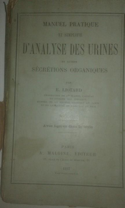 Libros antiguos: Antiguo Manual de Medicina: Manuel Pratique d'Analyse des Urines Liotard 1897. - Foto 1 - 110049031