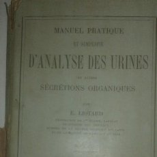 Libros antiguos: ANTIGUO MANUAL DE MEDICINA: MANUEL PRATIQUE D'ANALYSE DES URINES LIOTARD 1897.. Lote 110049031