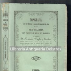 Libros antiguos: [PALMA, 1854] WEYLER Y LAVIÑA, FERNANDO. TOPOGRAFIA FÍSICO-MÉDICA DE LAS ISLAS BALEARES.... Lote 110235263