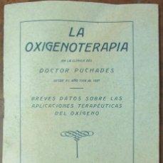 Libros antiguos: LA OXIGENOTERAPIA. DOCTOR PUCHADES. 1927. Lote 110549703