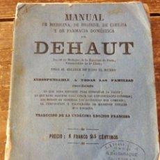 Libros antiguos: MANUAL DE MEDICINA DE HIGIENE DE CIRUGIA Y DE FARMACIA DOMESTICA POR DEHAUT 1876. Lote 110621759