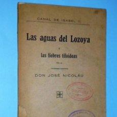 Libros antiguos: CANAL DE ISABEL II. LAS AGUAS DEL LOZOYA Y LAS FIEBRES TIPOIDEAS (1921). Lote 277169113