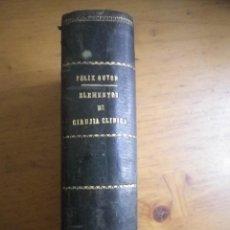 Libros antiguos: ELEMENTOS DE CIRUGIA CLINICA F.C. FELIX GUYON IMPRENTA DE ENRIQUE TEODORO MADRID 1881. Lote 110986507