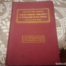 Libros antiguos: LIBRO ATLAS MANUAL PRÁCTICO DE EXTRACCIÓN DE LOS DIENTES CON 160GRABADOS 1923 M. FOTOS . Lote 111830527