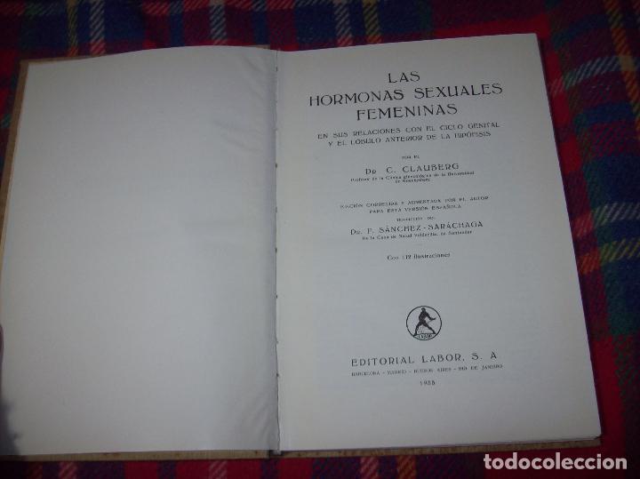 Libros antiguos: LAS HORMONAS SEXUALES FEMENINAS.CICLO GENITAL Y EL LÓBILO ANTERIOR...C. CLAUBERG. ED. LABOR. 1935. - Foto 3 - 112208555