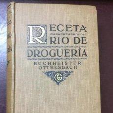 Libros antiguos: RECETARIO DE DROGUERIA,EL MÁS AMPLIO VADEMECUN CON SUS RECETAS Y PROPORCIONES. Lote 112614038