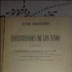Libros antiguos: TRATADO DE LAS ENFERMEDADES DE LOS NIÑOS CRIADO Y AGUILAR 1902. Lote 107265099