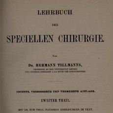 Libros antiguos: HERMANN TILLMANNS / LIBRO DE TEXTO DE CIRUGÍA ESPECIAL. VOL. 2, PARTE 2 / 1899. Lote 113231955