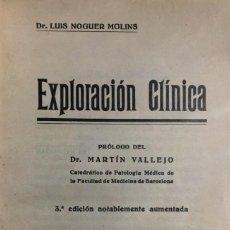 Libros antiguos: LUIS NOGUER MOLINS. EXPLORACIÓN CLÍNICA. PRÓLOGO DR. MARTÍN VALLEJO. BARCELONA, 1923.. Lote 113368275