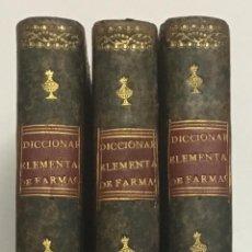 Libros antiguos: DICCIONARIO ELEMENTAL DE FARMACIA, BOTÁNICA Y MATERIA MÉDICA, O APLICACIONES DE LOS FUNDAMENTOS DE L. Lote 112435491