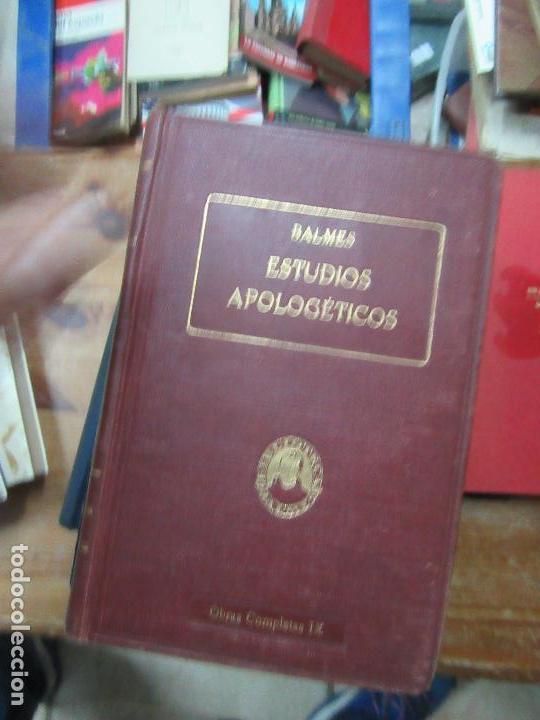 LIBRO ESTUDIOS APOLOGÉTICOS BALMES 1925 L-8136-266 (Libros Antiguos, Raros y Curiosos - Ciencias, Manuales y Oficios - Medicina, Farmacia y Salud)