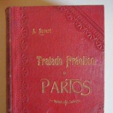 Libros antiguos: TRATADO PRÁCTICO DE PARTOS. DR. A. AUVARD. 1896. Lote 114224235