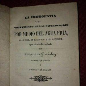 LA HIDROPATÍA, TRATAMIENTO DE ENFERMEDADES POR MEDIO DEL AGUA FRIA, PRIESSNITZ GRAEFENBERG 1868