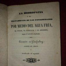 Libros antiguos: LA HIDROPATÍA, TRATAMIENTO DE ENFERMEDADES POR MEDIO DEL AGUA FRIA, PRIESSNITZ GRAEFENBERG 1868. Lote 114335219