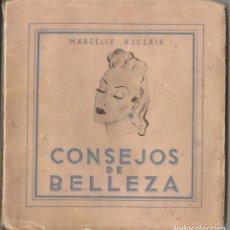Libros antiguos: MARCELLE AUCLAIR – CONSEJOS DE BELLEZA – SAN SEBASTIAN. Lote 116385591