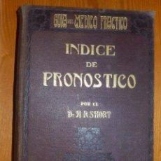 Libros antiguos: ANTIGUO LIBRO - INDICE DE PRONÓSTICO - A. R. SHORT - AÑO 1920 - TRADUCIDO POR FRANCISCO TOUS BIAGGI. Lote 116488263
