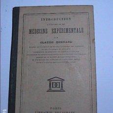 Libros antiguos: INTRODUCCIÓN AL ESTUDIO DE LA MEDICINA EXPERIMENTAL.1932. CLAUDE BERNARD. EN FRANCÉS.. Lote 117074115