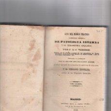 Libros antiguos: GUIA DEL MEDICO PRACTICO DE PATOLOGIA INTERNA-FRANCISCO ALONSO-SERAPIO ESCOLAR-TOMO I-MADRID 1849. Lote 117165315