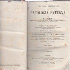 Libros antiguos: TRATADO ELEMENTAL DE PATOLOGIA EXTERNA-E.FOLLIN-SIMON DUPLAY-TOMO QUINTO-MADRID-1878. Lote 117167439