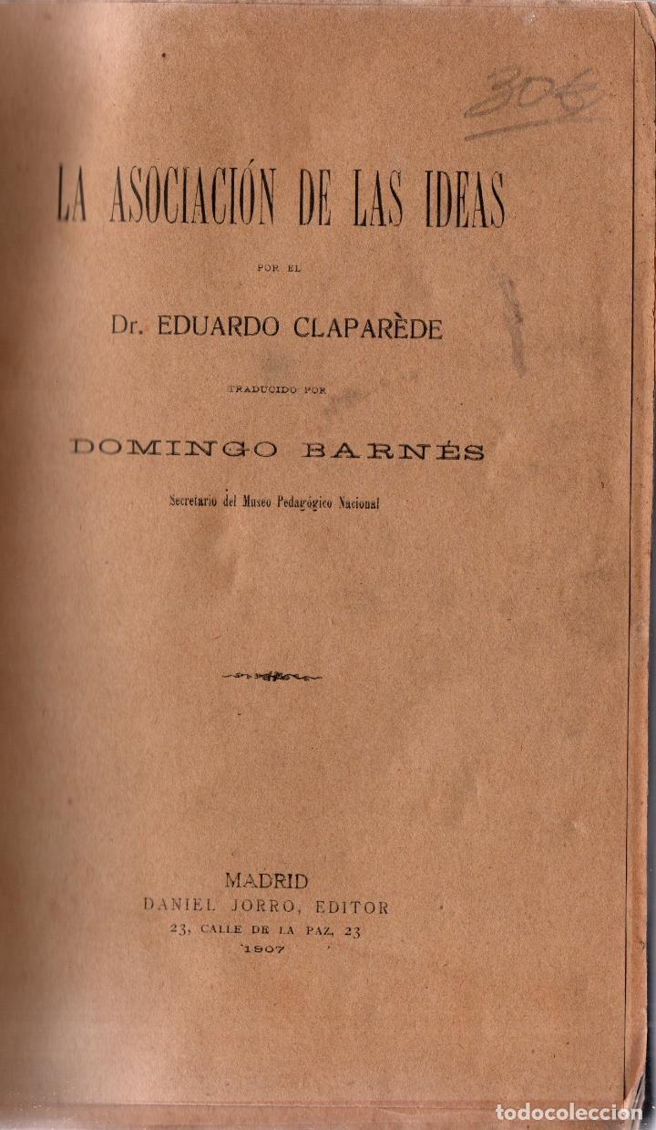 Libros antiguos: LA ASOCIACIÓN DE LAS IDEAS. DR. E CLAPARÉDE.TRADUCIDO POR DOMINGO BARNÉS.DANIEL JORRO, EDITOR, 1907 - Foto 2 - 117619831