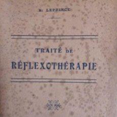 Libros antiguos: TRAITÉ DE RÉFLEXOTHÉRAPIE / A. LEPRINCE / EDI. A. MALOINE & FILS / 1ª EDICIÓN 1924. Lote 117699771