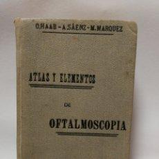 Libros antiguos: OFTALMOSCOPIA. ATLAS Y ELEMENTOS. 1908.. Lote 118200139