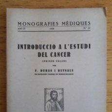 Libros antiguos: INTRODUCCIO A L'ESTUDI DEL CANCER VOLUM I Y II / F. DURAN I REYNALS / MONOGRAFIES MEDIQUES Nº 27 I 2. Lote 118257155