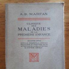 Libros antiguos: CLINIQUE DES MALADIES DE LA PREMIÈRE ENFANCE / A.B. MARFAN / EDI. MASSON ET CIE 1928. Lote 118554591
