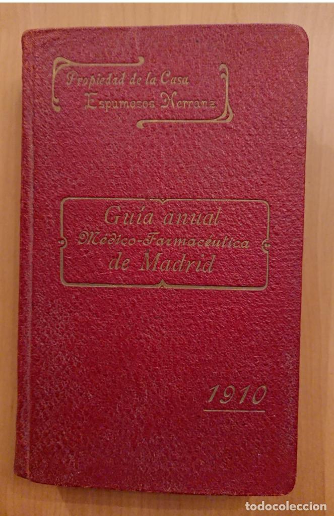 GUIA MÉDICO FARMACÉUTICA DE MADRID 1910, ESPUMOSOS HERRANZ (Libros Antiguos, Raros y Curiosos - Ciencias, Manuales y Oficios - Medicina, Farmacia y Salud)