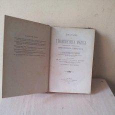 Libros antiguos: D. NICOLAS RODRIGUEZ Y ABAYTUA - TRATADO DE TERMOMETRIA MEDICA - 1881 - FIRMADO POR EL AUTOR. Lote 119987775