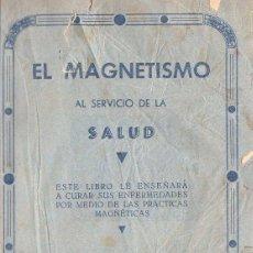 Libros antiguos: EL MAGNETISMO EN LOS NERVIOSOS (1912) MEDICINA NATURAL. Lote 120198896