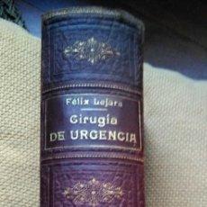 Libros antiguos: 1914 LIBRO TRATADO DE CIRUJÍA DE URGENCIA. FELIX LEJARS. CIRUJÍA. MEDICINA.. Lote 120763431