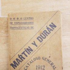 Libros antiguos: MUY DIFICIL - FARMACIA -1912- MADRID- MARTIN Y DURÁN, CATALOGO GENERAL, CON PRECIOS. 445PAG. Lote 121070667