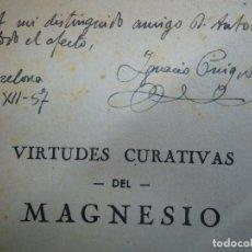 Libros antiguos: VIRTUDES CURATIVAS DEL MAGNESIO 1958 IGNACIO PUIG RARO EJEMPLAR DEDICADO POR EL AUTOR. Lote 121251871