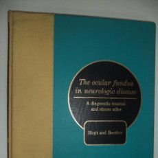 Libros antiguos: THE OCULAR FUNDUS IN NEUROLOGIC DISEASE. A DIAGNOSTIC MANUAL. WILLIAM FLETCHER HOYT. 1966.. Lote 206586886
