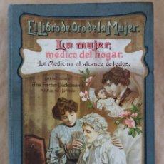 Libros antiguos: LA MUJER MÉDICO DEL HOGAR. Lote 122232947